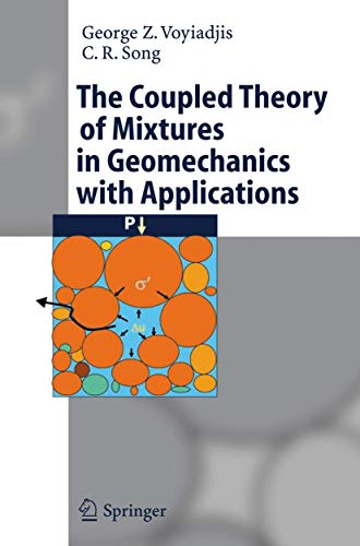The Coupled Theory of Mixtures in Geomechanics with Applications: Voyiadjis, George Z., Song, C.R.