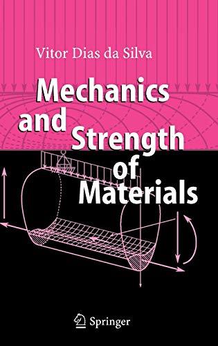 Mechanics And Strength of Materials: Da Silva, Vitor Dias;Silva, Vitor Dias da