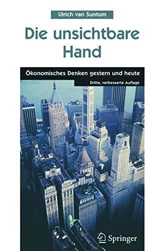 9783540252351: Die unsichtbare Hand: Ökonomisches Denken gestern und heute: Okonomisches Denken Gestern Und Heute