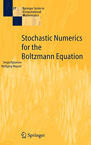 9783540252689: Stochastic Numerics for the Boltzmann Equation (Springer Series in Computational Mathematics)