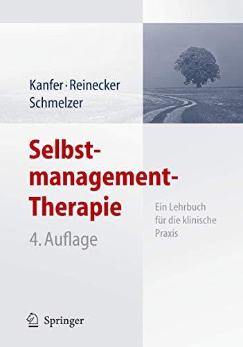 9783540252764: Selbstmanagement-Therapie: Ein Lehrbuch für die klinische Praxis: Ein Lehrbuch Fur Die Klinische Praxis