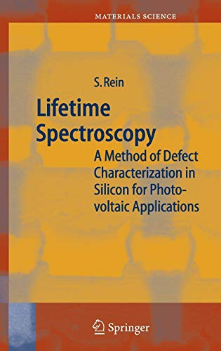 9783540253037: Lifetime Spectroscopy: A Method of Defect Characterization in Silicon for Photovoltaic Applications (Springer Series in Materials Science)