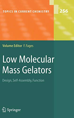 9783540253211: Low Molecular Mass Gelators: Design, Self-Assembly, Function (Topics in Current Chemistry)