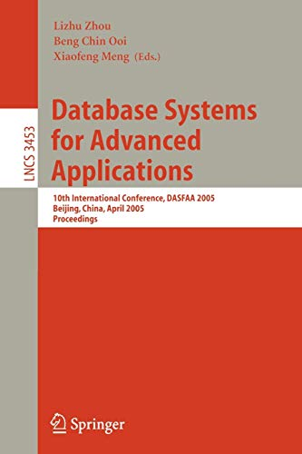 Database Systems for Advanced Applications : 10th International Conference, DASFAA 2005, Beijing, China, April 17-20, 2005, Proceedings - Lizhu Zhou