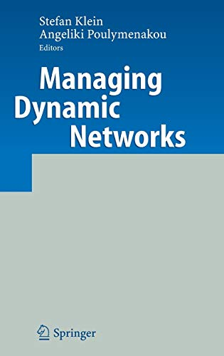 9783540253679: Managing Dynamic Networks: Organizational Perspectives of Technology Enabled Inter-firm Collaboration