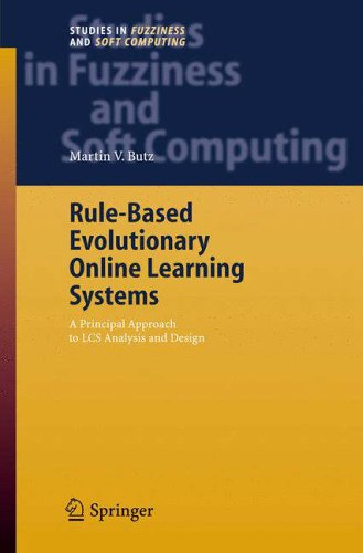 9783540253792: Rule-based Evolutionary Online Learning Systems: A Principled Approach to LCS Analysis and Design (Studies in Fuzziness and Soft Computing): 191