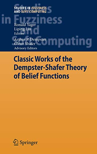 Classic Works of the Dempster-Shafer Theory of Belief Functions: Ronald R. Yager