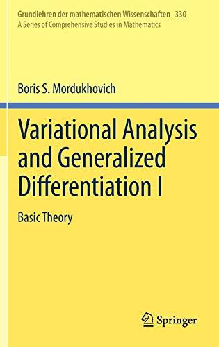 9783540254379: Variational Analysis and Generalized Differentiation I: Basic Theory: Basic Theory v. 1 (Grundlehren der mathematischen Wissenschaften)