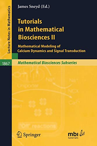 9783540254393: Tutorials in Mathematical Biosciences II: Mathematical Modeling of Calcium Dynamics and Signal Transduction: v. 2 (Lecture Notes in Mathematics / Mathematical Biosciences Subseries)