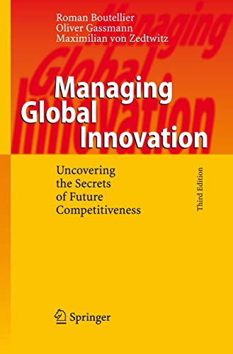 Managing Global Innovation: Uncovering the Secrets of Future Competitiveness: Roman Boutellier