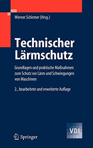 9783540255079: Technischer Lärmschutz: Grundlagen und praktische Maßnahmen zum Schutz vor Lärm und Schwingungen von Maschinen (VDI-Buch)
