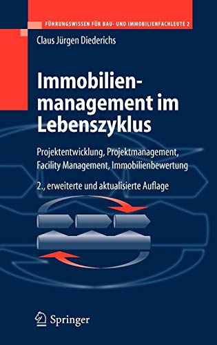 9783540255093: Immobilienmanagement im Lebenszyklus: Projektentwicklung, Projektmanagement, Facility Management, Immobilienbewertung