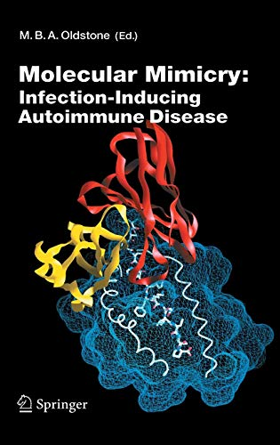 Molecular Mimicry: Infection Inducing Autoimmune Disease: Michael B. A. Oldstone