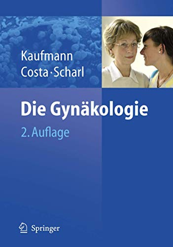 Die Gynäkologie - Kaufmann, Manfred [Hrsg.]
