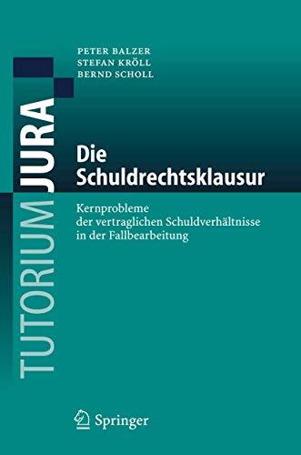 9783540256922: Die Schuldrechtsklausur: Kernprobleme Der Vertraglichen Schuldverhaltnisse in Der Fallbearbeitung (Tutorium Jura)