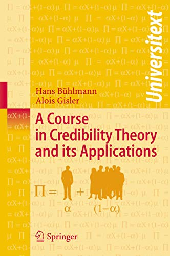 9783540257530: A Course in Credibility Theory and Its Applications (Universitext)