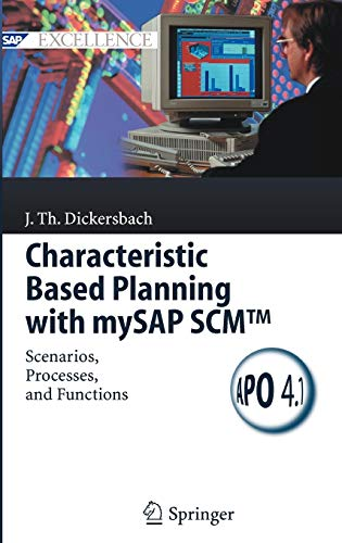 9783540257813: Characteristic Based Planning with mySAP SCMTM: Scenarios, Processes, and Functions (SAP Excellence)