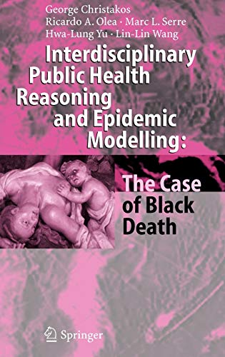 Interdisciplinary Public Health Reasoning and Epidemic Modelling: The Case of Black Death: George ...