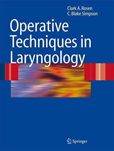 Operative Techniques in Laryngology: Rosen, Clark A.; SIMPSON, BLAKE