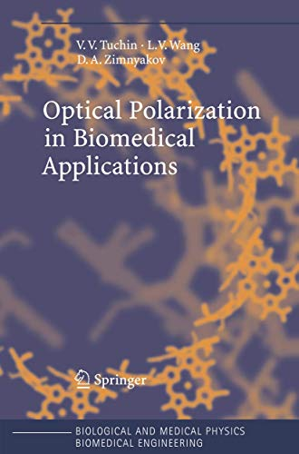9783540258766: Optical Polarization in Biomedical Applications (Biological and Medical Physics, Biomedical Engineering)