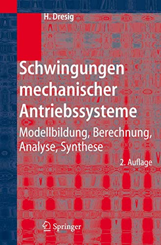 9783540260240: Schwingungen mechanischer Antriebssysteme: Modellbildung, Berechnung, Analyse, Synthese