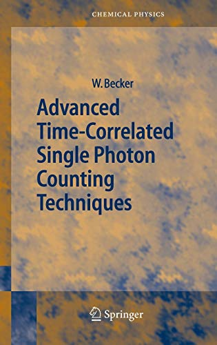 Advanced Time-Correlated Single Photon Counting Techniques (Springer Series in Chemical Physics): ...