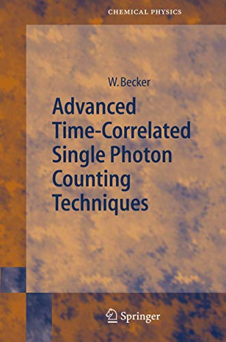 9783540260479: Advanced Time-Correlated Single Photon Counting Techniques (Springer Series in Chemical Physics)