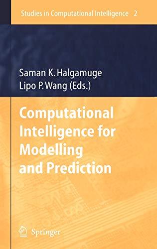 Computational Intelligence for Modelling and Prediction: Saman K. Halgamuge