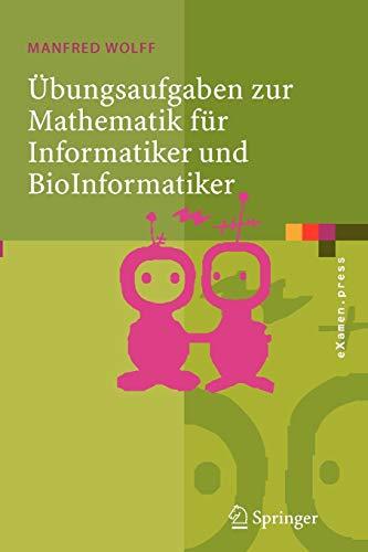 9783540261353: Übungsaufgaben zur Mathematik für Informatiker und BioInformatiker: Mit durchgerechneten und erklärten Lösungen: MIT Durchgerechneten Und Erklarten Losungen (eXamen.press)