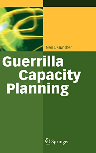 9783540261384: Guerrilla Capacity Planning: A Tactical Approach to Planning for Highly Scalable Applications and Services