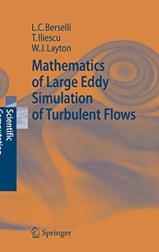 Mathematics of Large Eddy Simulation of Turbulent: L.C. Berselli/ T.