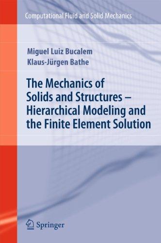 The Mechanics Of Solids And Structures -: Miguel Luiz Bucalem;Klaus-Jurgen