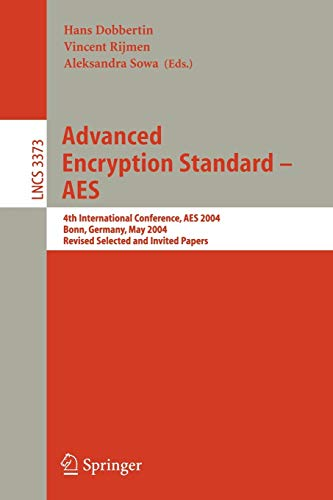 9783540265573: Advanced Encryption Standard - AES: 4th International Conference, AES 2004, Bonn, Germany, May 10-12, 2004, Revised Selected and Invited Papers (Lecture Notes in Computer Science)