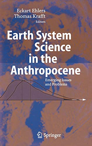 9783540265887: Earth System Science in the Anthropocene: Emerging Issues and Problems