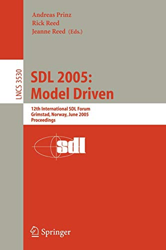 SDL 2005: Model Driven: 12th International SDL Forum, Grimstad, Norway, June 20-23, 2005, Proceed...