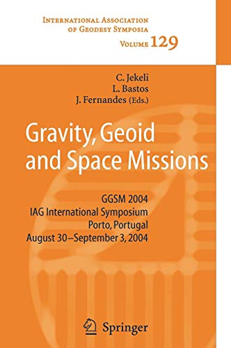 Gravity, Geoid and Space Missions GGSM 2004. IAG International Symposium. Porto, Portugal. August ...
