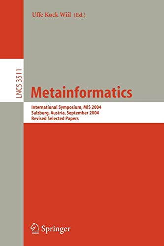 9783540273288: Metainformatics: International Symposium, MIS 2004, Salzburg, Austria, September 15-18, 2004, Revised Selected Papers (Lecture Notes in Computer ... Computer Science and General Issues)