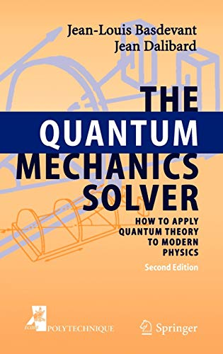 9783540277217: The Quantum Mechanics Solver: How to Apply Quantum Theory to Modern Physics