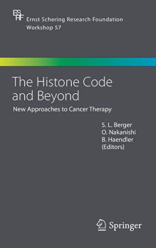9783540278573: The Histone Code and Beyond: New Approaches to Cancer Therapy (Ernst Schering Foundation Symposium Proceedings)