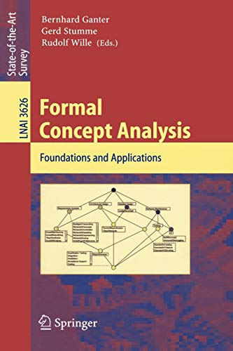 9783540278917: Formal Concept Analysis: Foundations and Applications (Lecture Notes in Computer Science)