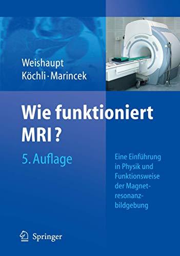 9783540279471: Wie Funktioniert MRI?: Eine Einfuhrung in Physik Und Funktionsweise Der Magnetresonanzbildgebung