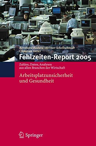 9783540279709: Fehlzeiten-Report 2005: Arbeitsplatzunsicherheit und Gesundheit
