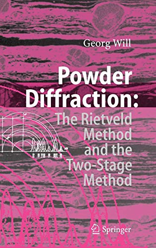 9783540279853: Powder Diffraction: The Rietveld Method and the Two Stage Method to Determine and Refine Crystal Structures from Powder Diffraction Data