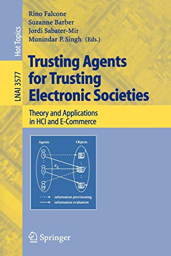 9783540280125: Trusting Agents for Trusting Electronic Societies: Theory and Applications in HCI and E-Commerce (Lecture Notes in Computer Science)