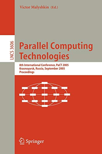 Parallel Computing Technologies: 8th International Conference, PaCT: Victor, Malyshkin [Editor]