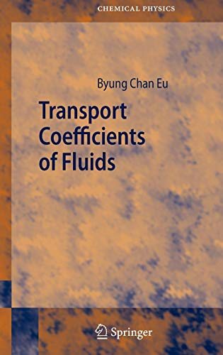 Transport Coefficients Of Fluids (Springer Series In Chemical Physics): Eu, Byung Chan