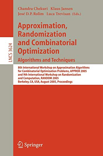 9783540282396: Approximation, Randomization and Combinatorial Optimization. Algorithms and Techniques: 8th International Workshop on Approximation Algorithms for ... (Lecture Notes in Computer Science)