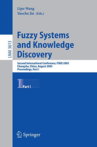 9783540283126: Fuzzy Systems and Knowledge Discovery: Second International Conference, FSKD 2005, Changsha, China, August 27-29, 2005, Proceedings, Part I (Lecture Notes in Computer Science)
