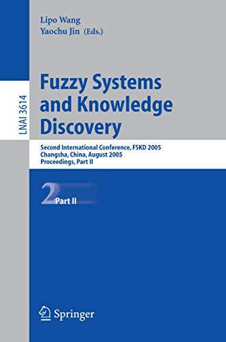 9783540283317: Fuzzy Systems and Knowledge Discovery: Second International Conference, FSKD 2005, Changsha, China, August 27-29, 2005, Proceedings, Part II (Lecture Notes in Computer Science) (Pt. 2)