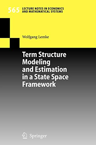 9783540283423: Term Structure Modeling and Estimation in a State Space Framework (Lecture Notes in Economics and Mathematical Systems)